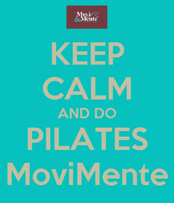 KEEP CALM AND DO PILATES MoviMente