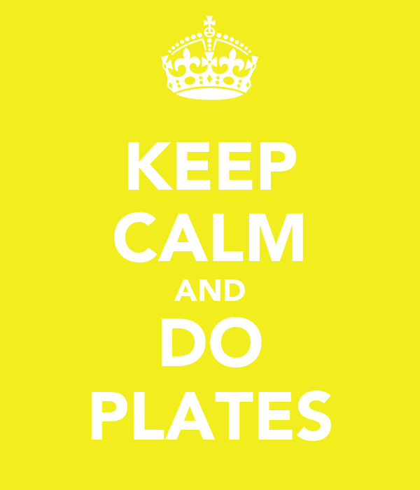 KEEP CALM AND DO PLATES