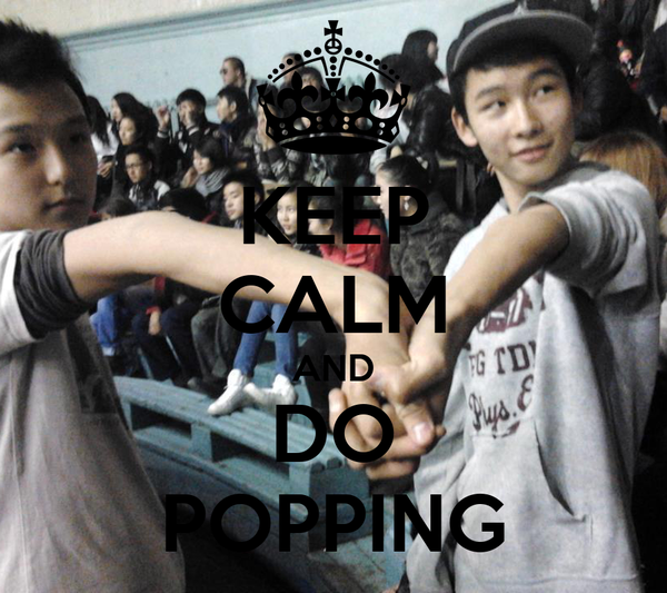 KEEP CALM AND DO POPPING