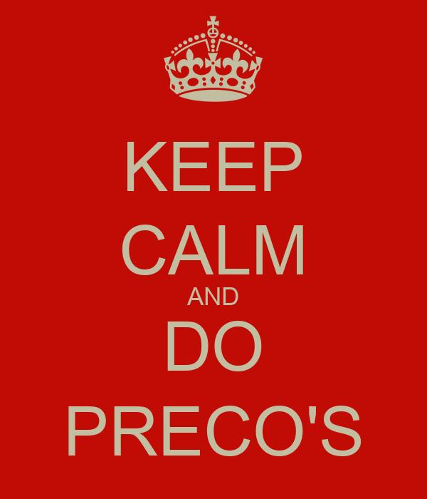 KEEP CALM AND DO PRECO'S
