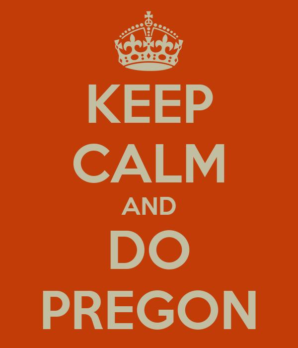 KEEP CALM AND DO PREGON
