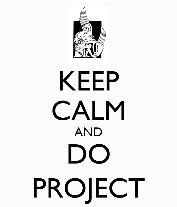 KEEP CALM AND DO PROJECT