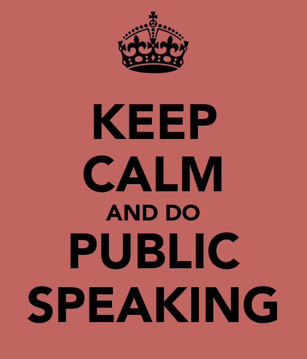 KEEP CALM AND DO PUBLIC SPEAKING