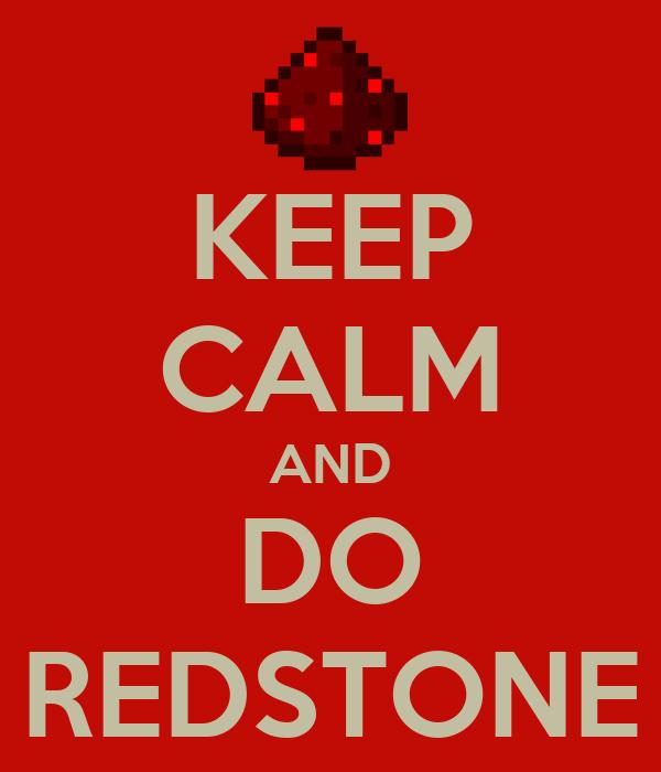 KEEP CALM AND DO REDSTONE