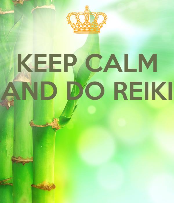KEEP CALM AND DO REIKI