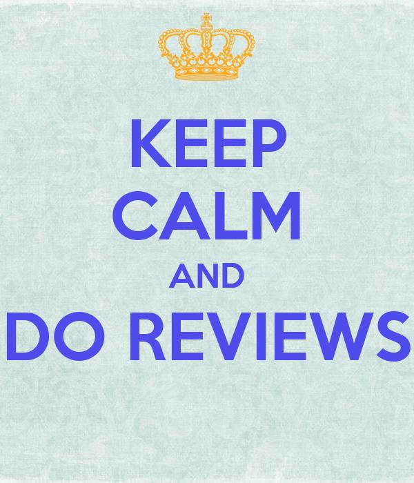 KEEP CALM AND DO REVIEWS
