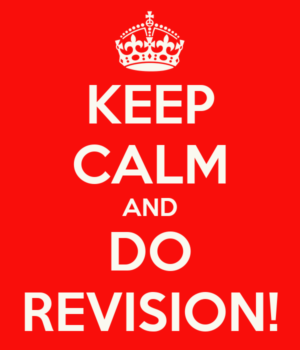 KEEP CALM AND DO REVISION!