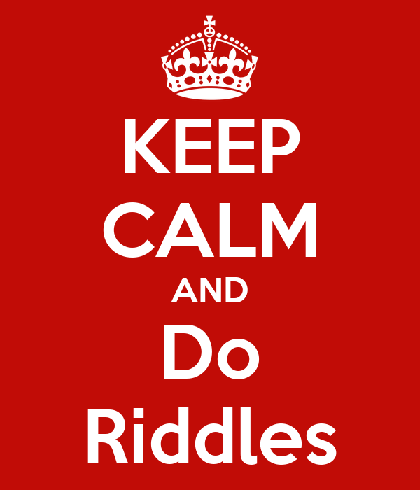 KEEP CALM AND Do Riddles