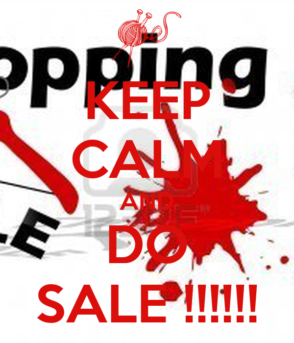 KEEP CALM AND DO SALE !!!!!!