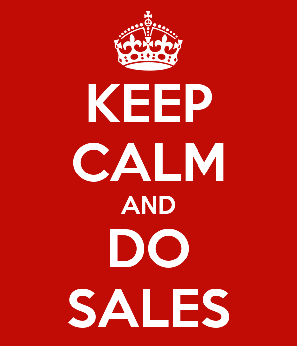 KEEP CALM AND DO SALES