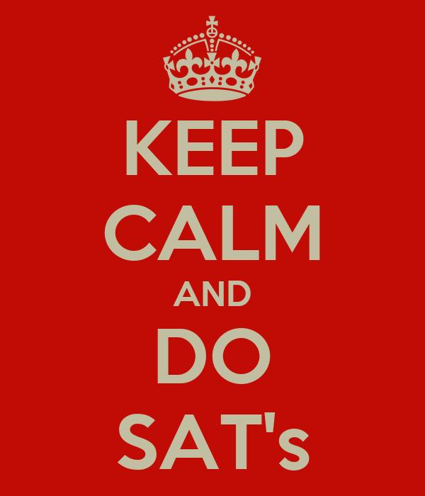 KEEP CALM AND DO SAT's