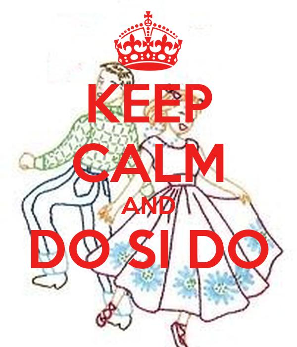 KEEP CALM AND DO SI DO