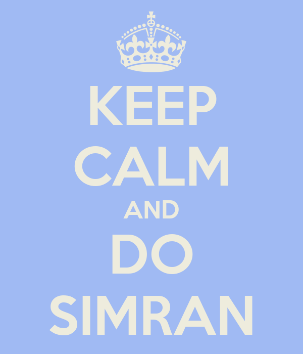 KEEP CALM AND DO SIMRAN