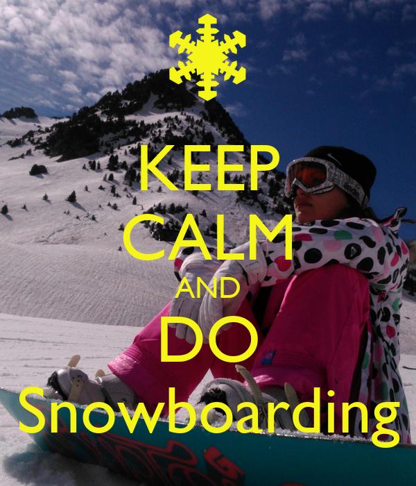 KEEP CALM AND DO Snowboarding