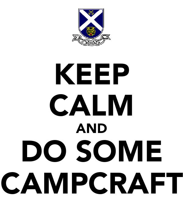 KEEP CALM AND DO SOME CAMPCRAFT