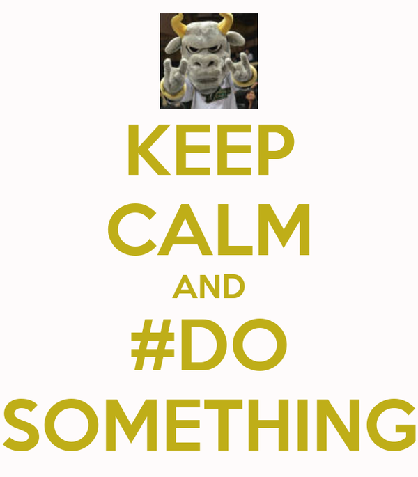 KEEP CALM AND #DO SOMETHING