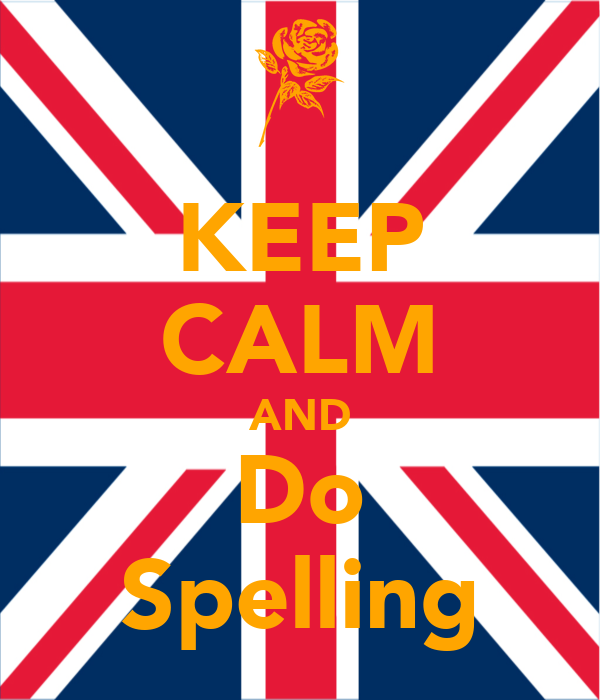 KEEP CALM AND Do Spelling