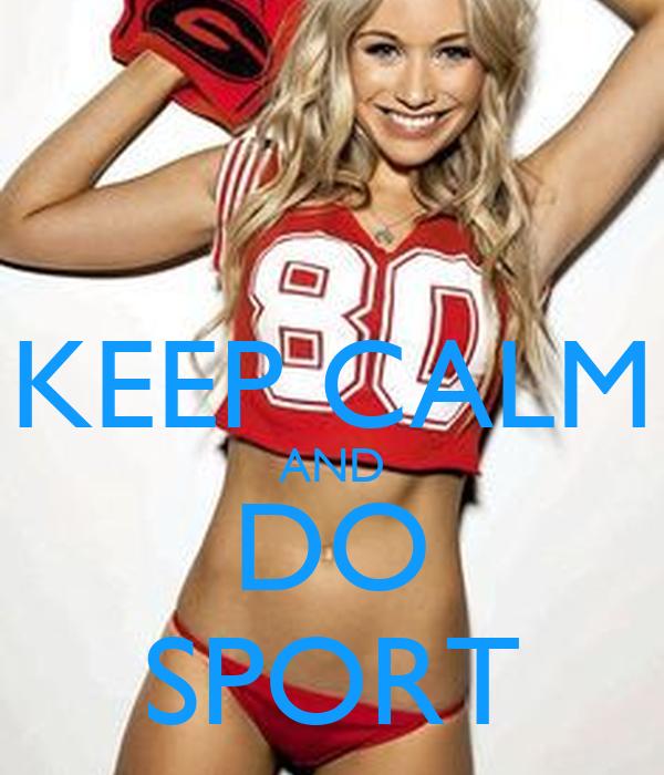 KEEP CALM AND DO SPORT