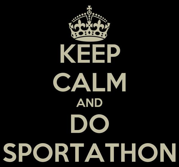 KEEP CALM AND DO SPORTATHON