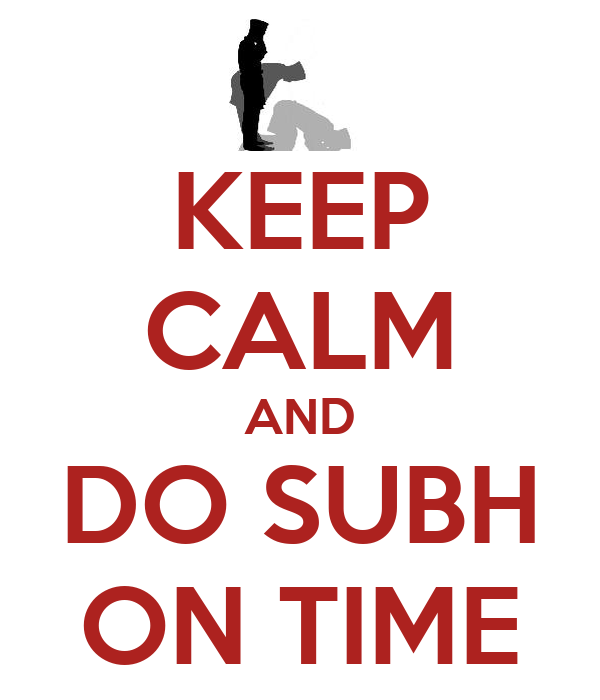 KEEP CALM AND DO SUBH ON TIME