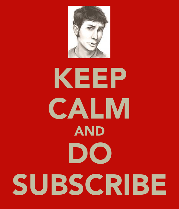 KEEP CALM AND DO SUBSCRIBE