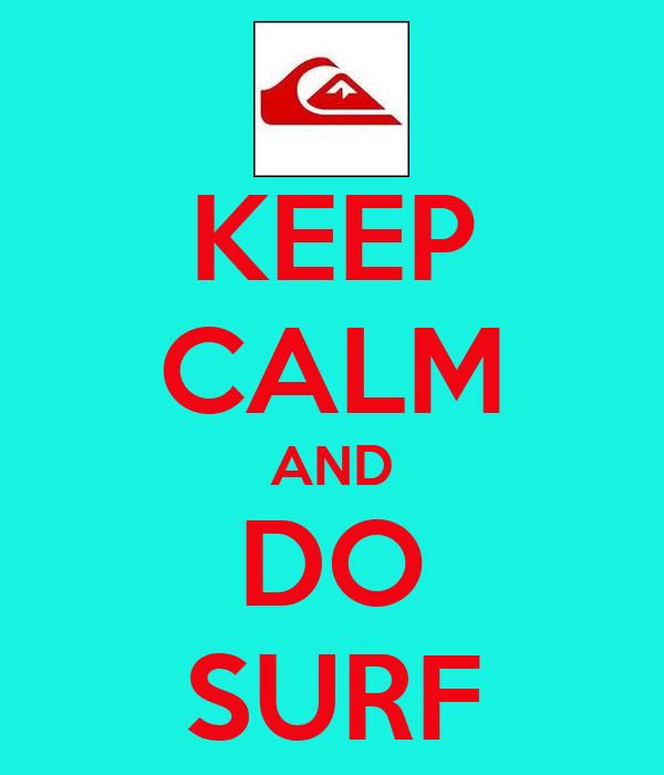 KEEP CALM AND DO SURF
