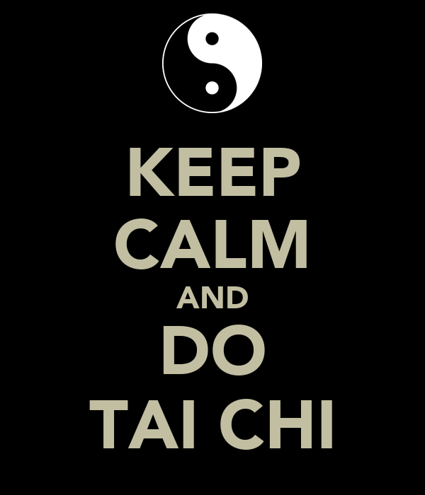 KEEP CALM AND DO TAI CHI