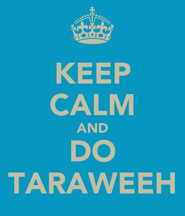 KEEP CALM AND DO TARAWEEH
