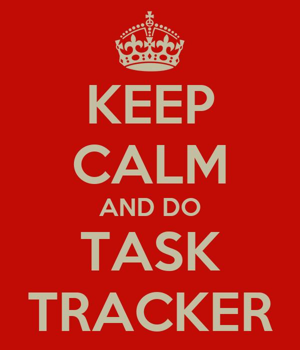 KEEP CALM AND DO TASK TRACKER
