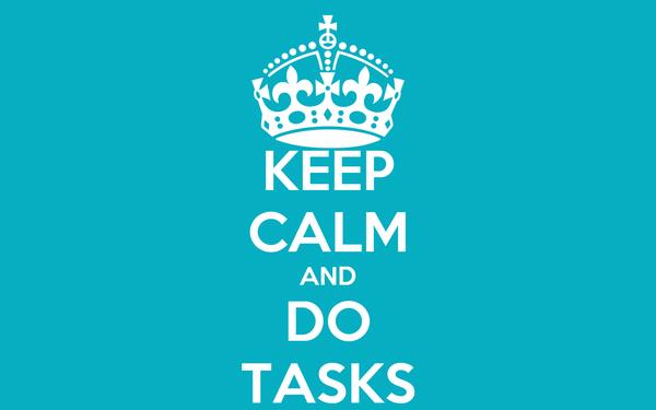 KEEP CALM AND DO TASKS