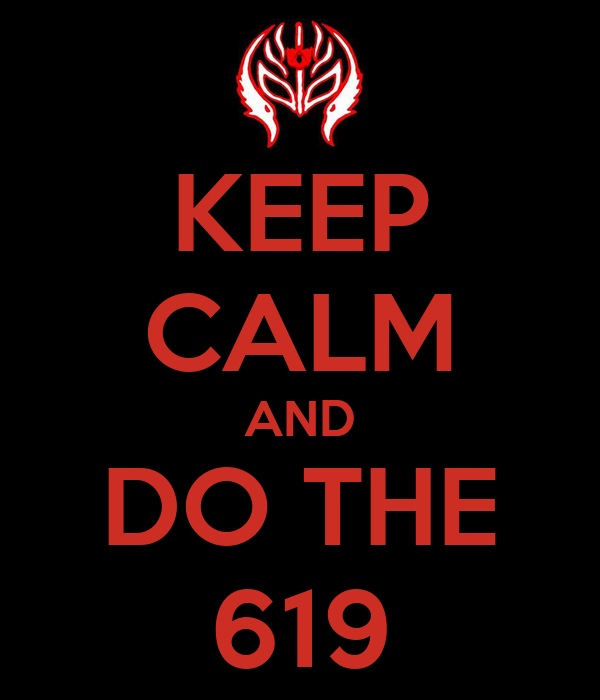 KEEP CALM AND DO THE 619