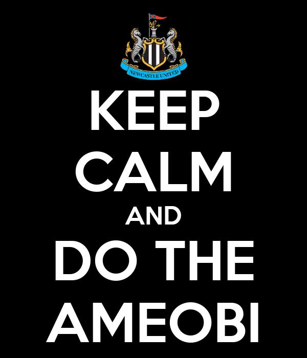 KEEP CALM AND DO THE AMEOBI