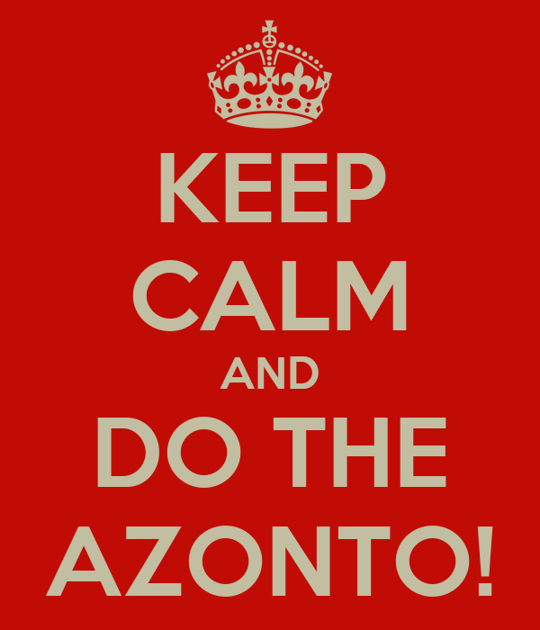 KEEP CALM AND DO THE AZONTO!
