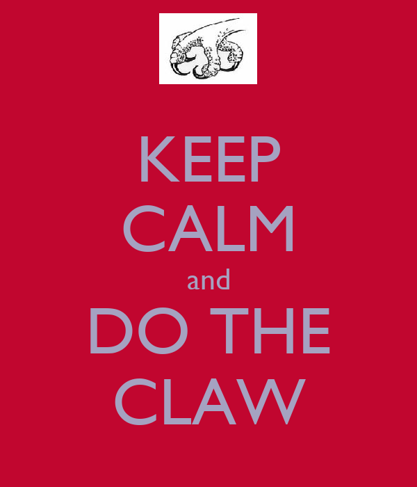 KEEP CALM and DO THE CLAW