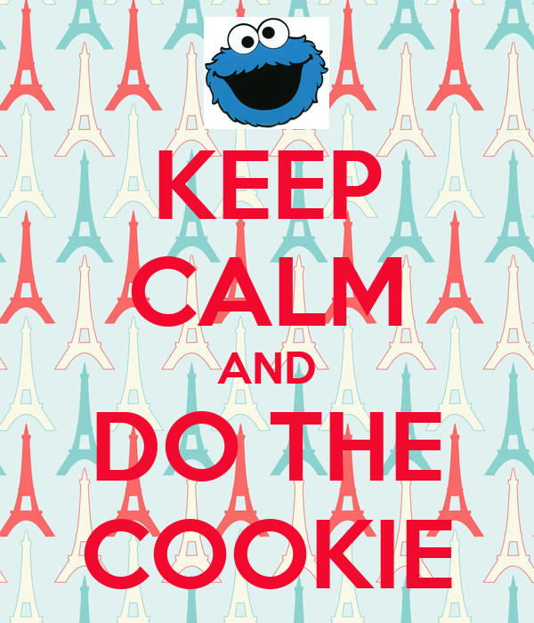 KEEP CALM AND DO THE COOKIE