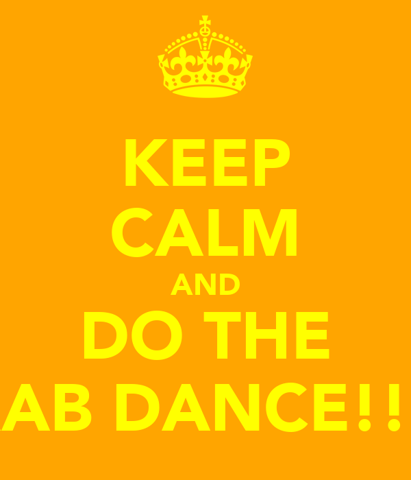 KEEP CALM AND DO THE CRAB DANCE!!!!!