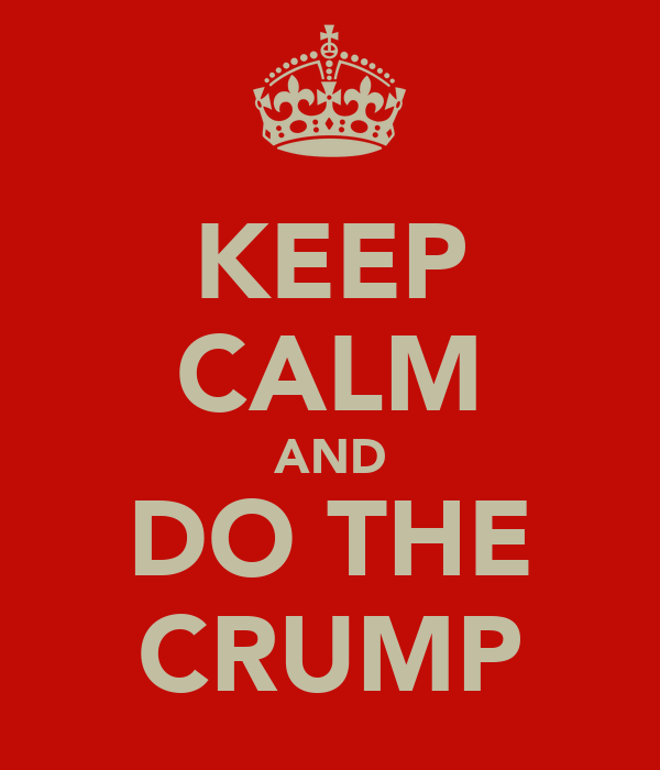 KEEP CALM AND DO THE CRUMP