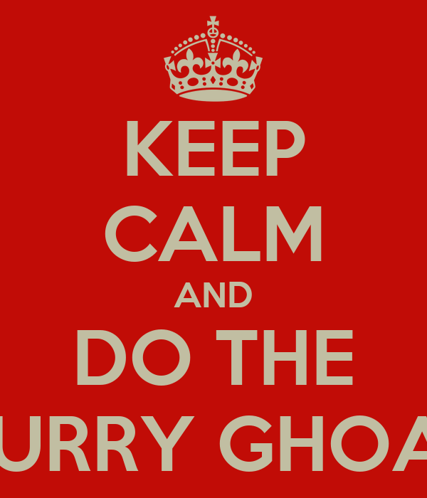 KEEP CALM AND DO THE CURRY GHOAT