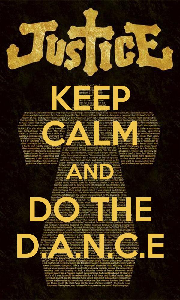 KEEP CALM AND DO THE D.A.N.C.E
