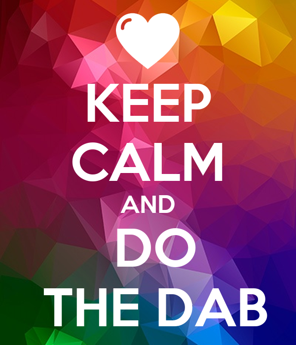 KEEP CALM AND  DO  THE DAB