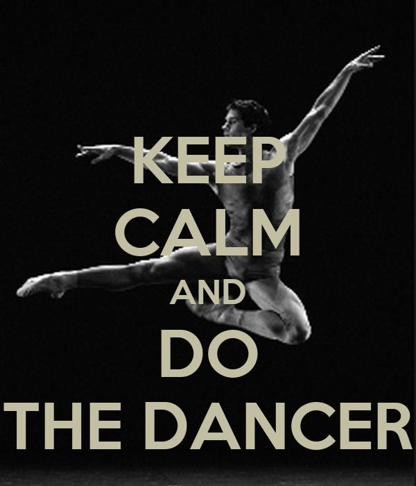 KEEP CALM AND DO THE DANCER