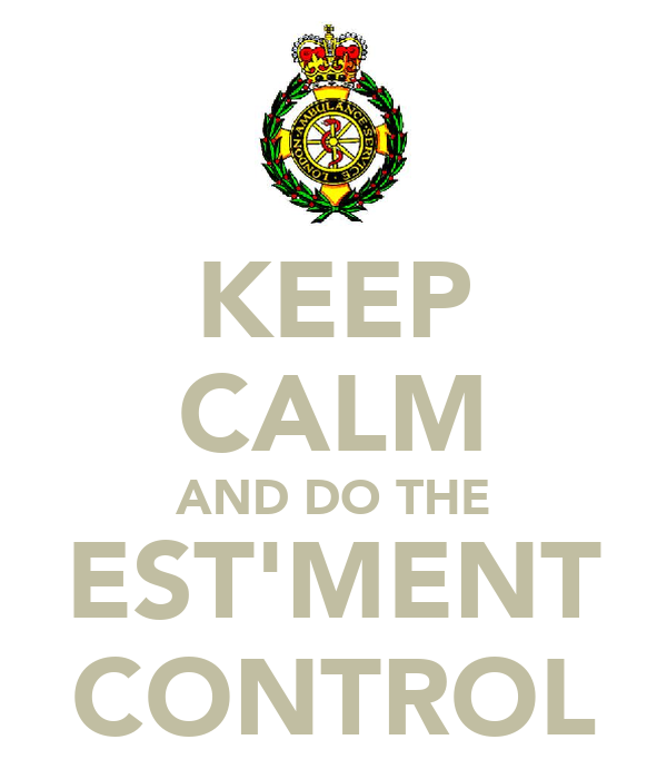 KEEP CALM AND DO THE EST'MENT CONTROL