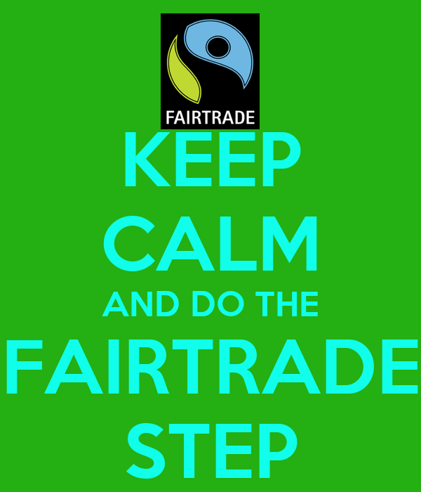 KEEP CALM AND DO THE FAIRTRADE STEP