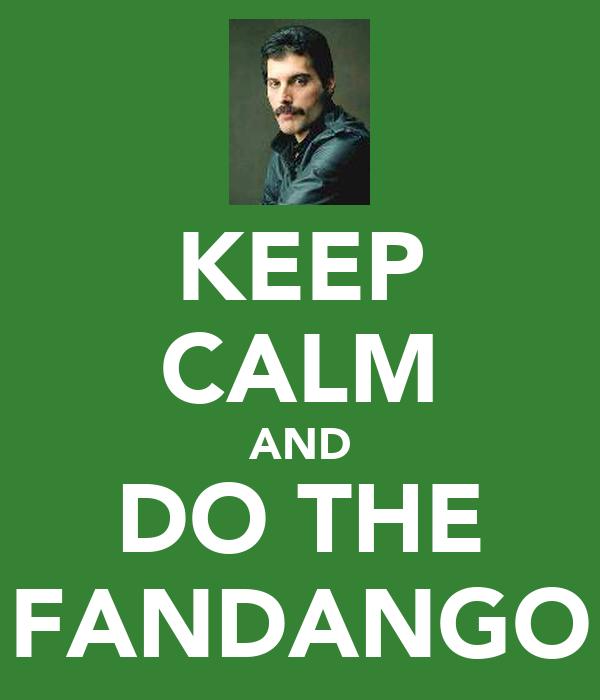 KEEP CALM AND DO THE FANDANGO