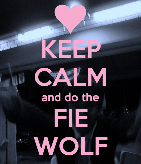 KEEP CALM and do the FIE WOLF