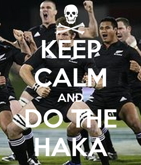 KEEP CALM AND DO THE HAKA