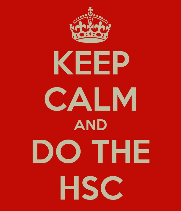 KEEP CALM AND DO THE HSC