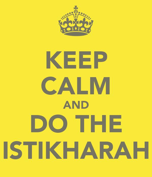 KEEP CALM AND DO THE ISTIKHARAH