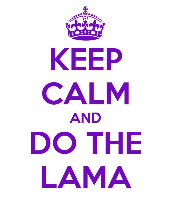 KEEP CALM AND DO THE LAMA