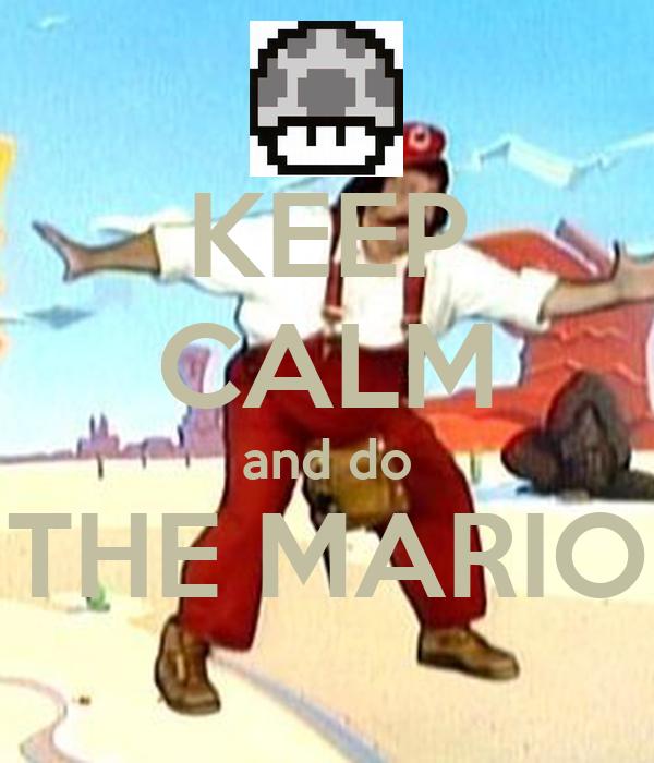 KEEP CALM and do THE MARIO